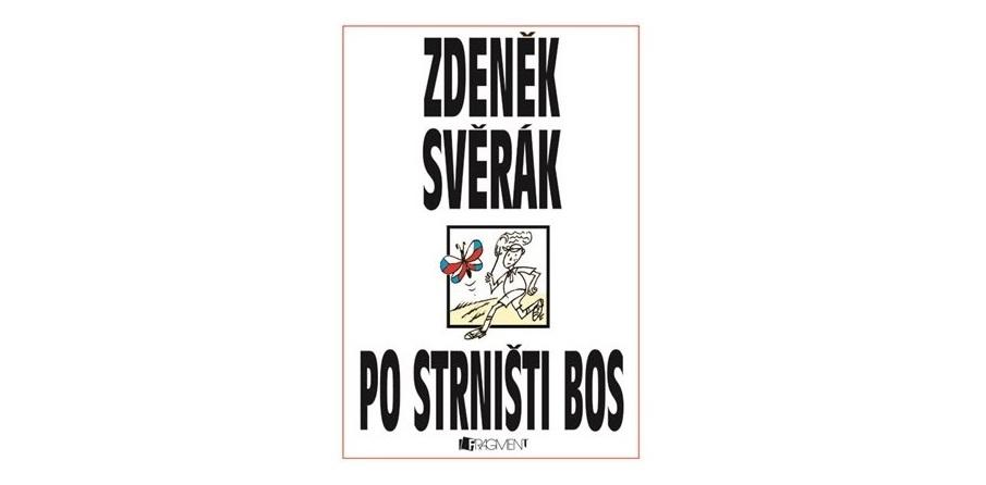 Zdeněk Svěrák: Po strništi bos