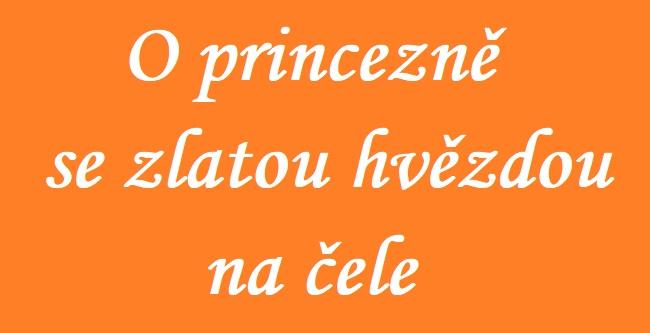 Pohádka O princezně se zlatou hvězdou na čele (Božena Němcová)