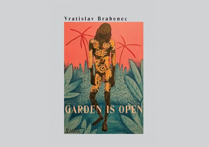 Vratislav Brabenec: Garden is open